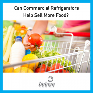 Can Commercial Refrigerators Help Sell More Food?