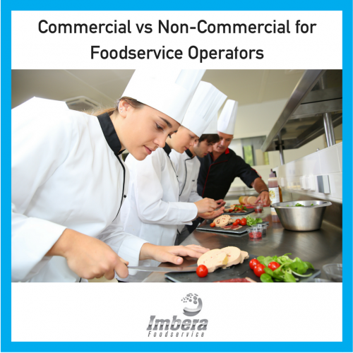 Commercial vs Non-Commercial for Foodservice Operators