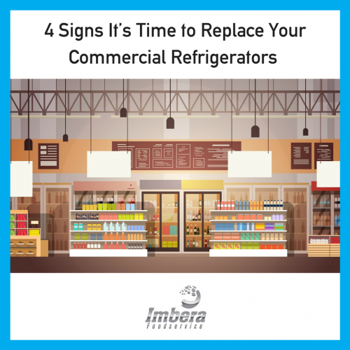 4 Signs It's Time to Replace Your Commercial Refrigerators